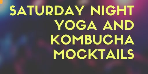 Saturday Night Yoga and Kombucha Mocktails