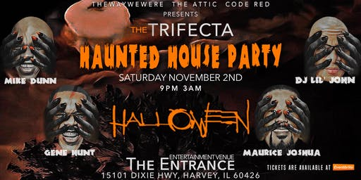 The Trifecta presents Haunted House Party