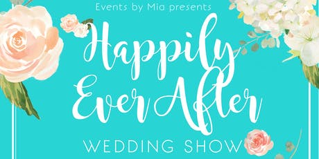 Happily Ever After Wedding Show tickets