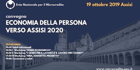 """Convegno """"ECONOMIA DELLA PERSONA, VERSO ASSISI 2020"""" biglietti"""