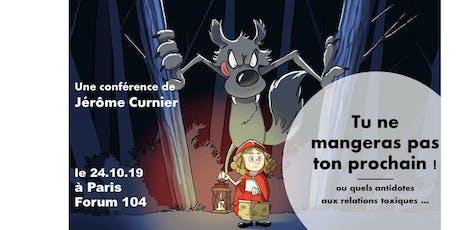 Conférence de Jérôme Curnier : Tu ne mangeras pas ton prochain ! Paris le 24/10/19 billets