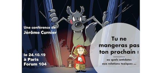 Conférence de Jérôme Curnier : Tu ne mangeras pas ton prochain ! Paris le 24/10/19