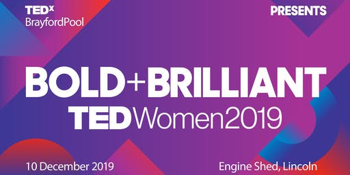 TEDxBrayfordPoolWomen (Lincoln) - Bold+Brilliant