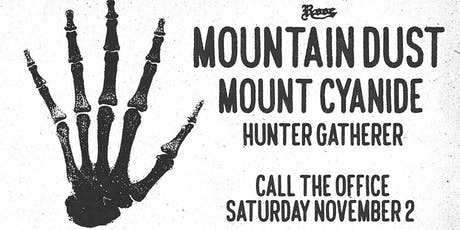 Mountain Dust w/ Mount Cyanide & Hunter Gatherer tickets