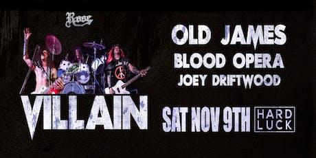 Villain w/ Old James, Blood Opera & Joey Driftwood tickets