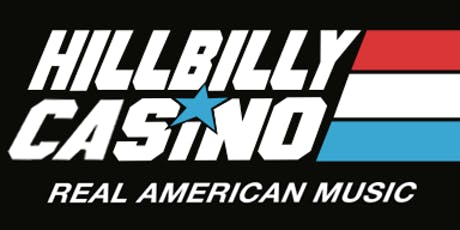 HILLBILLY CASINO w/ SPECIAL GUESTS tickets