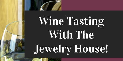 Wine Tasting With The Jewelry!!!