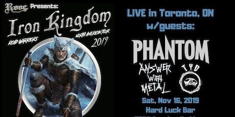 Iron Kingdom w/ Phantom, Answer With Metal, TYD tickets