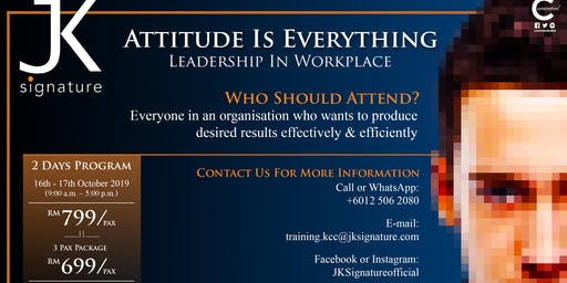 ATTITUDE IS EVERYTHING - LEADERSHIP IN WORKPLACE