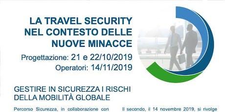 Travel Security - progettare e valutare le attività estere dei lavoratori biglietti