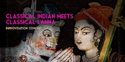 Classical Indian Meets Classical Lanna - Improvisation Concert