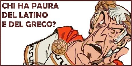 Chi ha paura del latino e del greco? biglietti