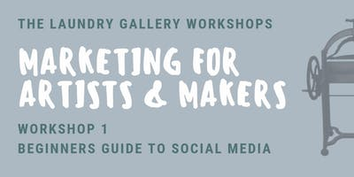 Marketing for Artists & Makers Workshop 1: Beginners Guide to Social Media