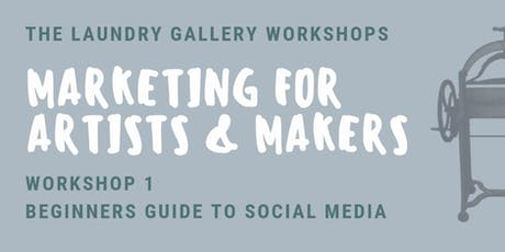 Marketing for Artists & Makers Workshop 1: Beginners Guide to Social Media tickets