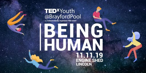 TEDxYouth@BrayfordPool (Lincoln) - Being Human