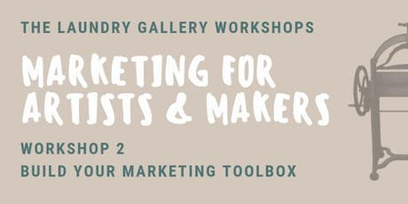 Marketing for Artists & Makers Workshop 2: Build Your Marketing Toolbox tickets