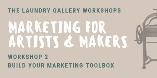 Marketing for Artists & Makers Workshop 2: Build Your Marketing Toolbox
