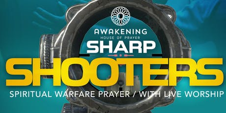 Spiritual Warfare & Prophetic Prayer with Live Worship (Sharp Shooters) tickets