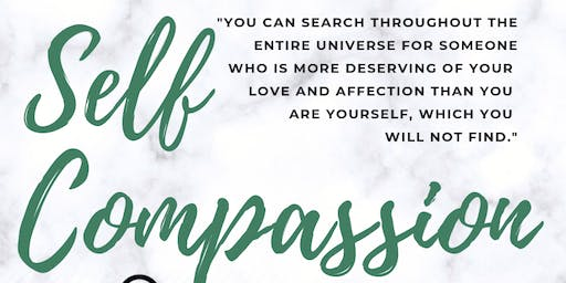Infinite Women Empowered Presents: Self Compassion Workshop