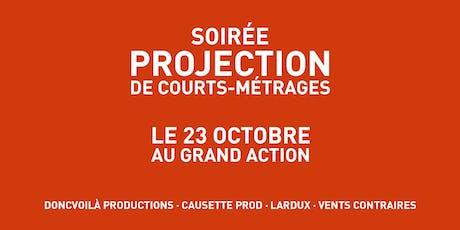 Soirée projection Doncvoilà productions, Causette Prod, Lardux Films et Vents Contraires billets