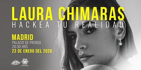 Conferencia Hackea Tu Realidad Laura Chimaras #Madrid entradas