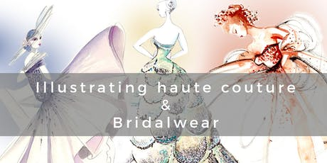 How to illustrate haute couture, bridalwear and jewellery in watercolour tickets