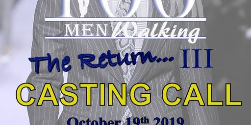 One Hundred Men Walking (OMWIII) CASTING CALL