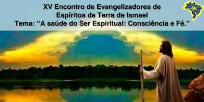 XV Encontro de Evangelizadores de Espíritos da Terra de Ismael (2019)