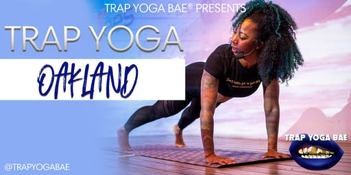 Trap Yoga Bae® Oakland Pop-Up