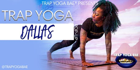 Trap Yoga Bae® Dallas Pop-Up tickets