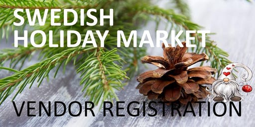 VENDOR REGISTRATION Swedish Holiday Market  December 7 @ House of Sweden