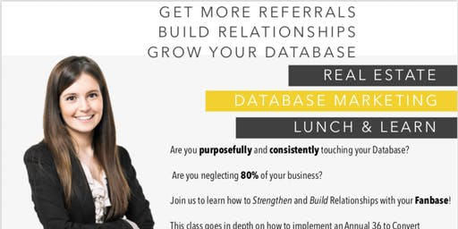 Real Estate Agent Lunch & Learn: Grow Your Database, Get More Referrals