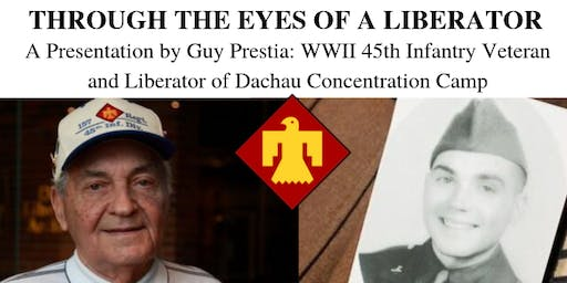 Through the Eyes of a Liberator: A Presentation by Guy Prestia