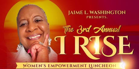 The 3rd Annual I RISE Women's Empowerment Luncheon: I AM MASTERING EXCELLENCE! tickets