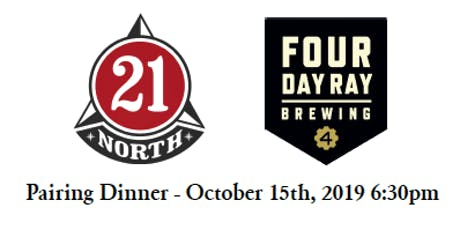 21 North & Four Day Ray Brewing Pairing Dinner tickets