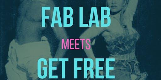 FAB LAB meets GET FREE