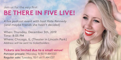 Be There in Five LIVE! Live Podcast Recording with Kate Kennedy