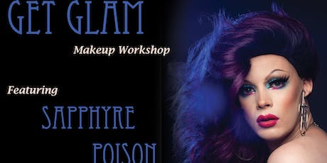 Get Glam Makeup Workshop w/ Sapphyre Poison tickets