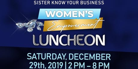 Sister Know Your Business Empowerment Luncheon tickets