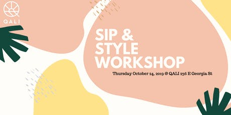 Sip & Style Workshop @ QALI tickets
