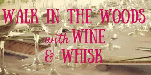 Walk in the Woods with Wine & Whisk