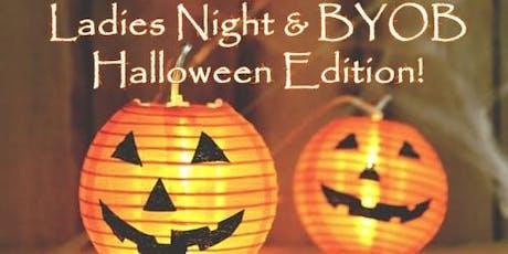 Ladies Night and BYOB Halloween Edition! tickets