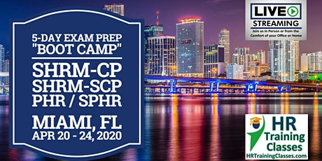 5 Day SHRM-CP, SHRM-SCP, PHR, SPHR Exam Prep Boot Camp in Miami, FL tickets