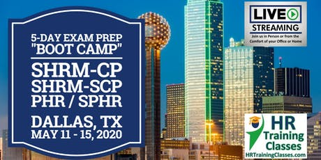 5 Day SHRM-CP, SHRM-SCP, PHR, SPHR Exam Prep Boot Camp in Dallas, TX tickets