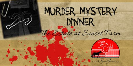 Murder Mystery Dinner at The Estate tickets
