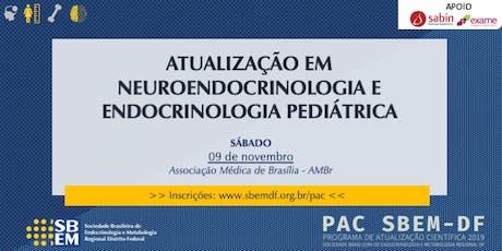 ATUALIZAÇÃO EM NEUROENDOCRINOLOGIA E ENDOCRINOLOGIA PEDIÁTRICA ingressos