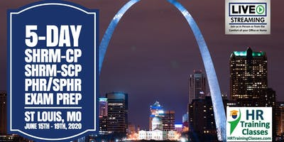 5 Day SHRM-CP, SHRM-SCP, PHR, SPHR Exam Prep Boot Camp in St Louis, MO