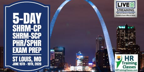 5 Day SHRM-CP, SHRM-SCP, PHR, SPHR Exam Prep Boot Camp in St Louis, MO tickets