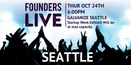 Founders Live Seattle - Startup Week Edition tickets