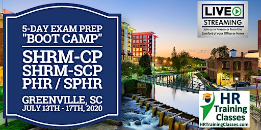 5 Day SHRM-CP, SHRM-SCP, PHR, SPHR Exam Prep Boot Camp in Greenville, SC